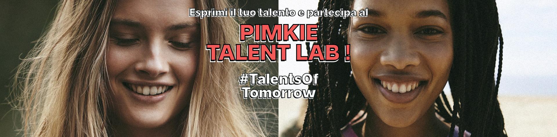 Esprimi il tuo talento e partecipa al pimkie talent lab - Pimkie