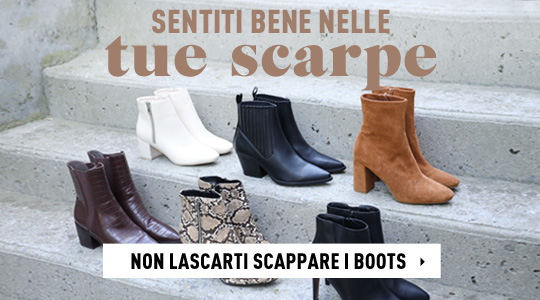 Non lascarti scappare i boots