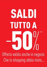 SALDI Tutto a -50%*!